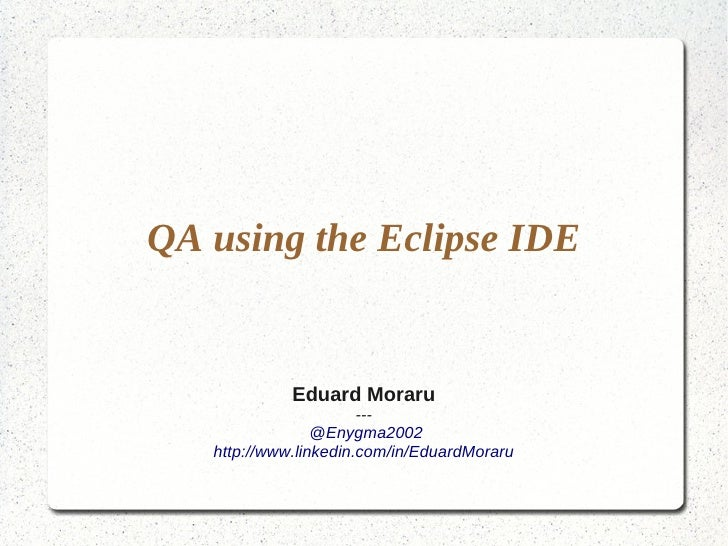 Quality Assurance using the Eclipse IDE