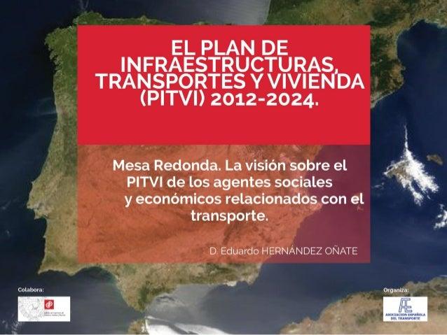 Eduardo HERNÁNDEZ OÑATE - La visión sobre el PITVI de los agentes sociales y económicos relacionados con el transporte.
