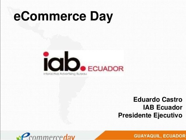 eCommerce Day Eduardo Castro IAB Ecuador Presidente Ejecutivo