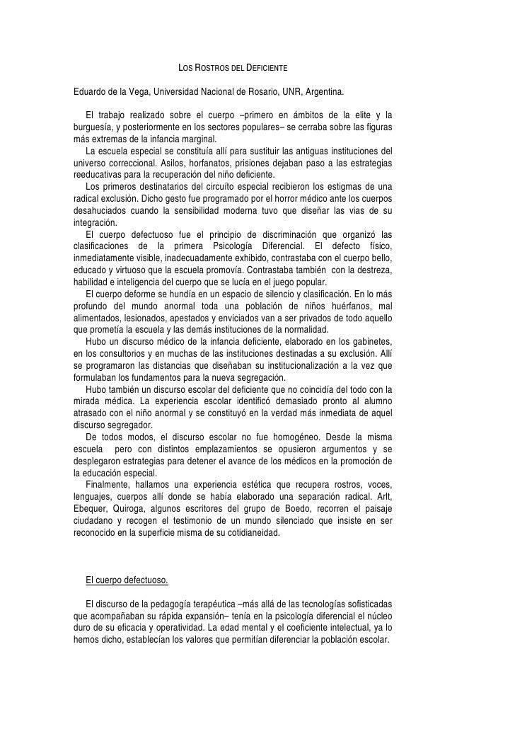 LOS ROSTROS DEL DEFICIENTEEduardo de la Vega, Universidad Nacional de Rosario, UNR, Argentina.    El trabajo realizado sob...