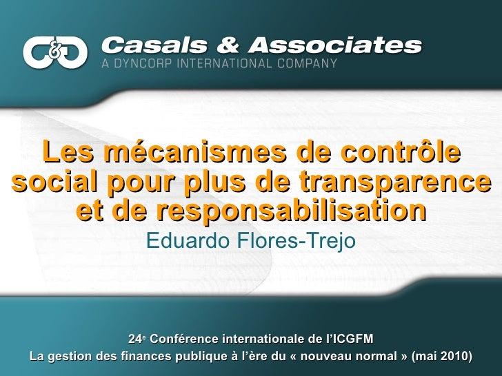 Les mécanismes de contrôle social pour plus de transparence et de responsabilisation Eduardo Flores-Trejo 24 e  Conférence...