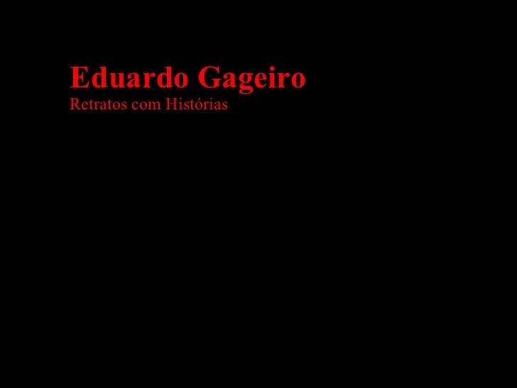 Eduardo Gageiro Retratos com Histórias