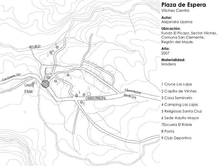 Plaza de Espera Vilches Centro Autor: Alejandra Lizama Ubicación:   Fundo El Picazo, Sector Vilches, Comuna San Clemente, ...