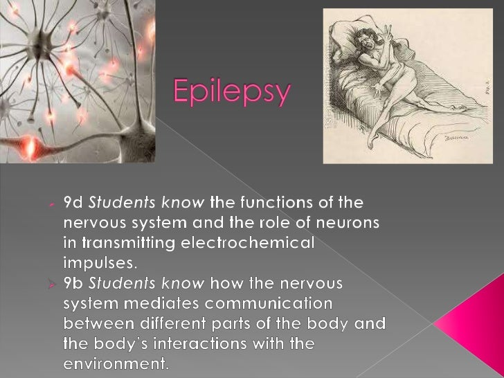 o   Seizures happen when clusters of nerve cells in    the brain communicate with each other in a non    normally way.o   ...