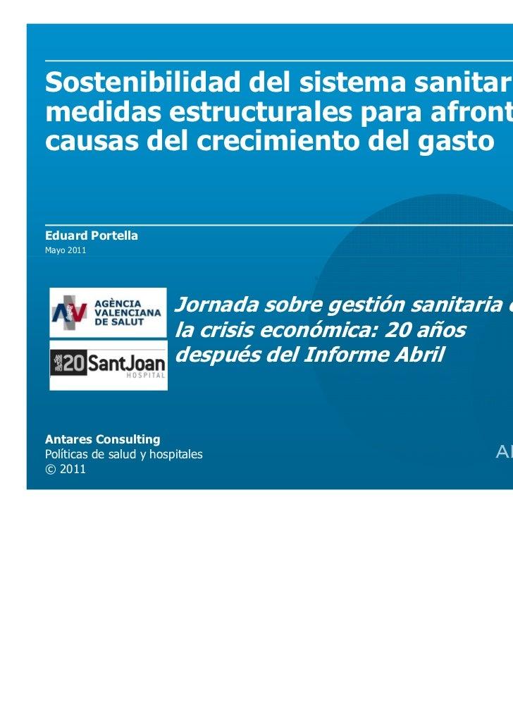 Sostenibilidad del sistema sanitario: Lasmedidas estructurales para afrontar lascausas del crecimiento del gastoEduard Por...