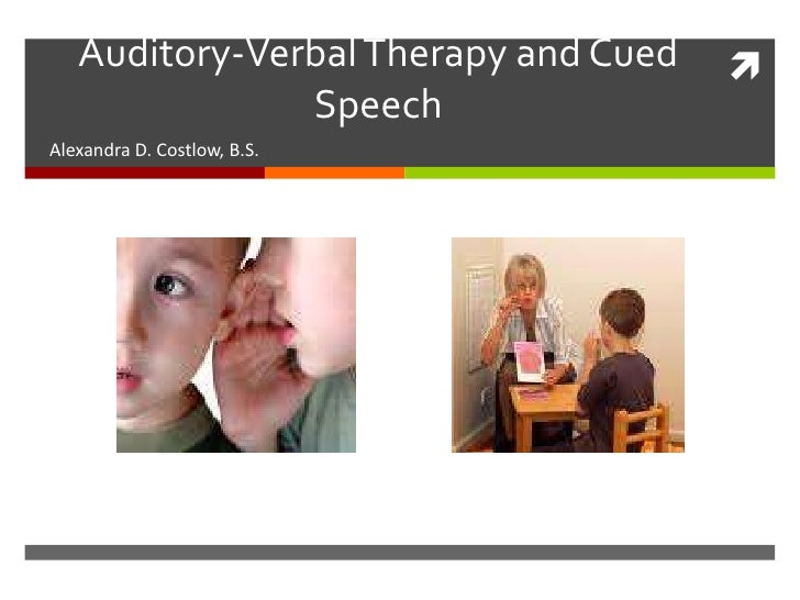 Educational Audiology: Auditory-Verbal Therapy and Cued Speech