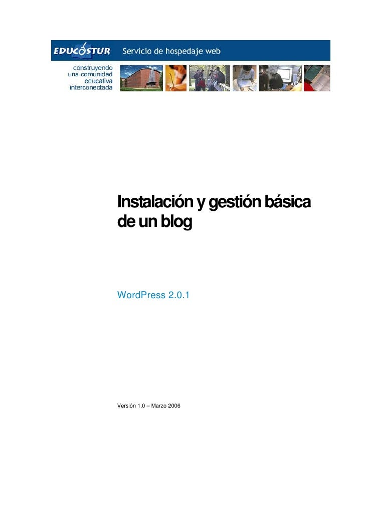 Instalación y gestión básica de un blog    WordPress 2.0.1     Versión 1.0 – Marzo 2006