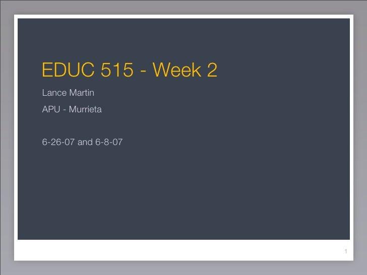 EDUC 515 - Week 2 Lance Martin APU - Murrieta   6-26-07 and 6-8-07                          1