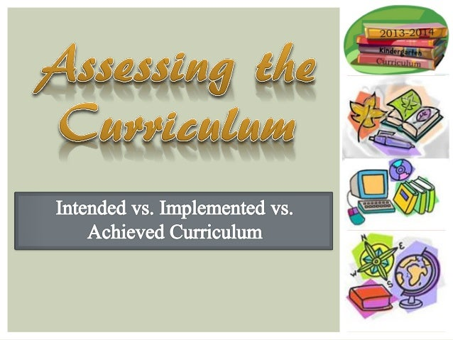 1. Intended Curriculum  Refers to a set of objectives set at the beginning of any curricular plan. It establishes the goa...