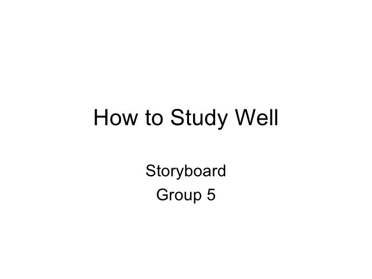 EDUC285 Storyboard: How To Study Well