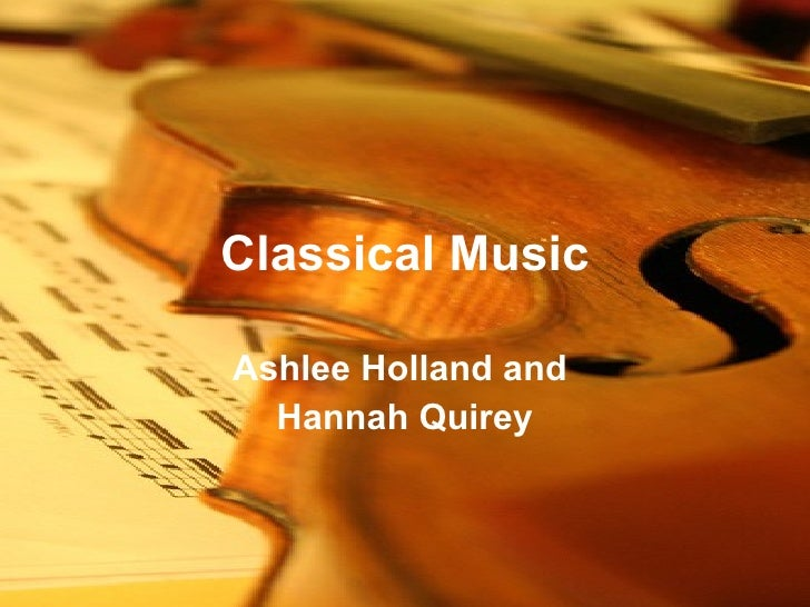 Classical Music Ashlee Holland and  Hannah Quirey