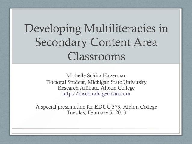Developing Multiliteracies in Secondary Content Area        Classrooms              Michelle Schira Hagerman      Doctoral...