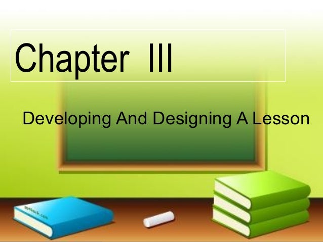 Chapter III Developing And Designing A Lesson