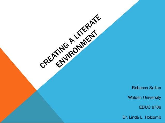 Educ 6706-Literate Environment Presentation by Rebecca Sultan