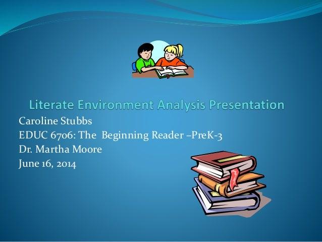 Educ 6706 literate environment analysis presentation