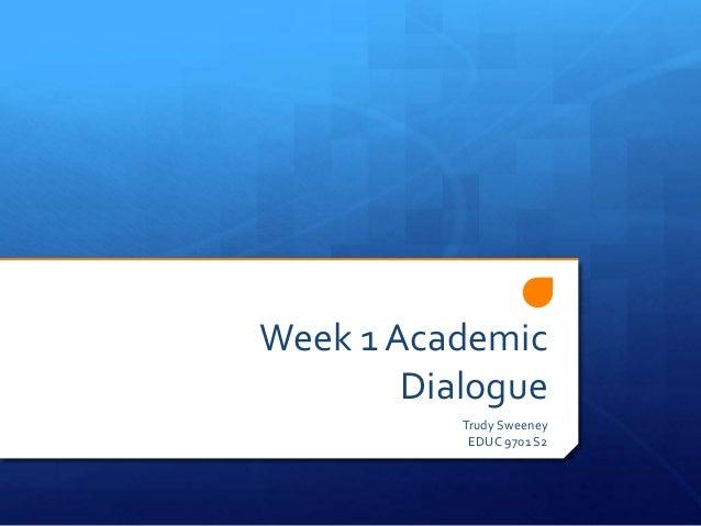 Week 1 Academic Dialogue Trudy Sweeney EDUC 9701 S2