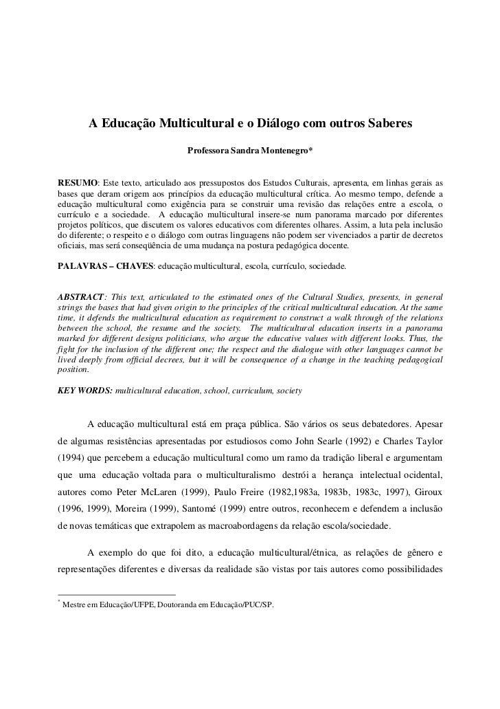 A Educação Multicultural e o Diálogo com outros Saberes                                     Professora Sandra Montenegro*R...