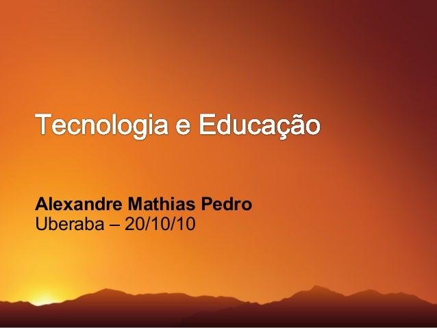 Alexandre Mathias Pedro Uberaba – 20/10/10