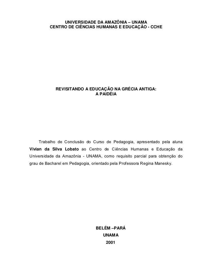 UNIVERSIDADE DA AMAZÔNIA – UNAMA          CENTRO DE CIÊNCIAS HUMANAS E EDUCAÇÃO - CCHE             REVISITANDO A EDUCAÇÃO ...