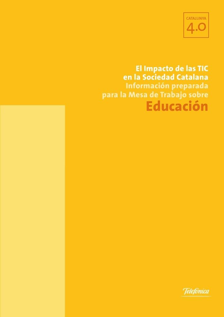 El Impacto de las TIC       en la Sociedad Catalana        Información preparada para la Mesa de Trabajo sobre            ...