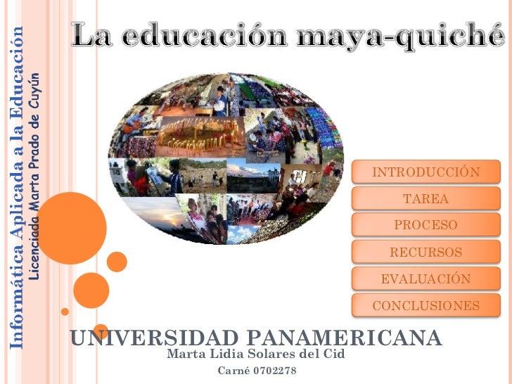 UNIVERSIDAD PANAMERICANA Marta Lidia Solares del Cid Carné 0702278 INTRODUCCIÓN TAREA PROCESO RECURSOS EVALUACIÓN CONCLUSI...