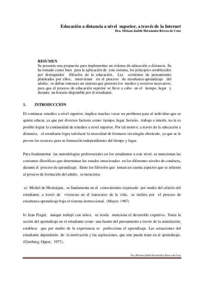 Educación a distancia a nivel superior, a través de la Internet Dra. Miriam Judith Hernández Rivera de Cruz  RESUMEN Se pr...