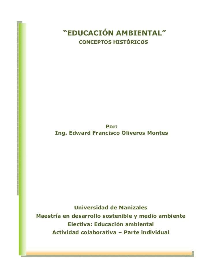 """""""EDUCACIÓN AMBIENTAL""""                                            CONCEPTOS HISTÓRICOS                                     ..."""