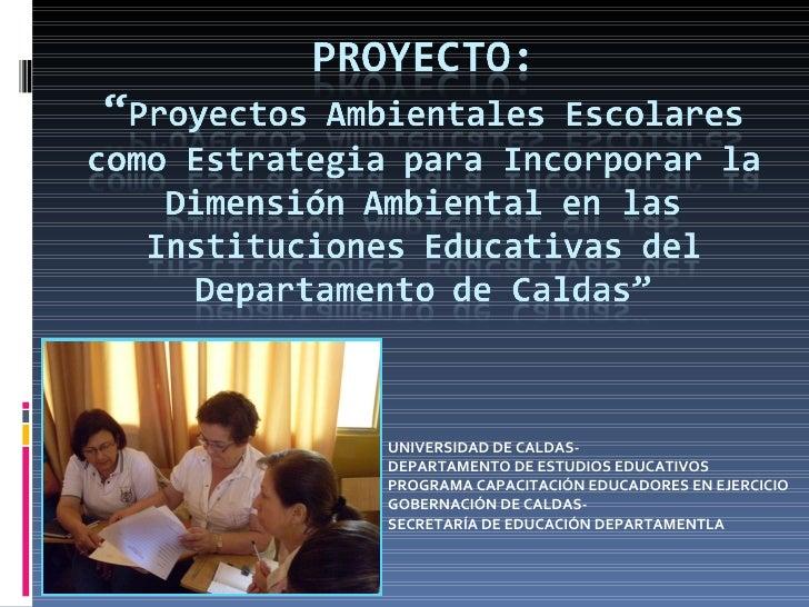 UNIVERSIDAD DE CALDAS- DEPARTAMENTO DE ESTUDIOS EDUCATIVOS PROGRAMA CAPACITACIÓN EDUCADORES EN EJERCICIO GOBERNACIÓN DE CA...