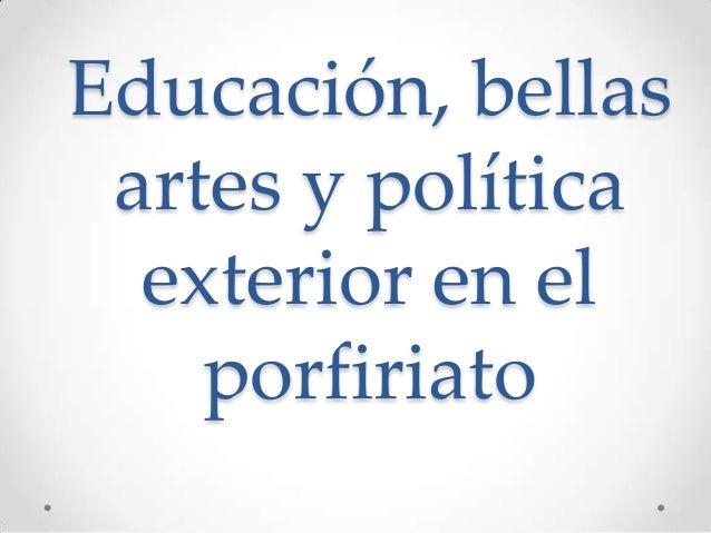 Educaci N Bellas Artes Y Politica Exterior En El