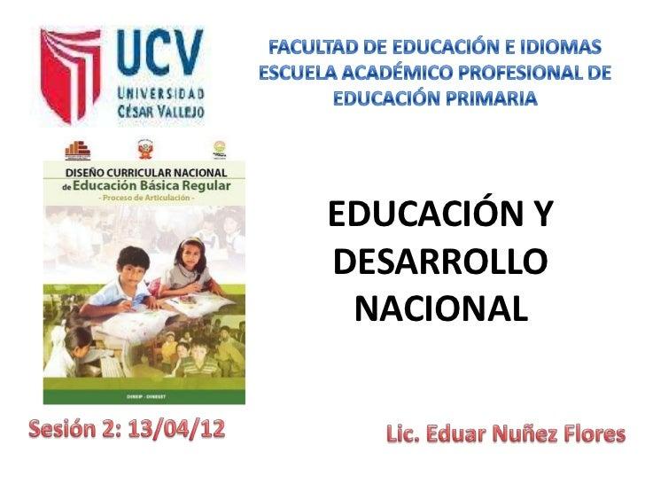 EDUCACIÓN YDESARROLLO NACIONAL