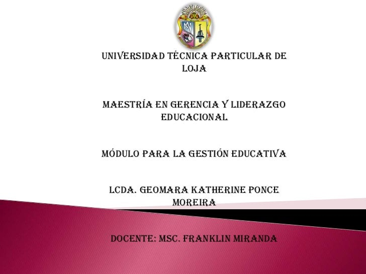 UNIVERSIDAD TÉCNICA PARTICULAR DE              LOJAMAESTRÍA EN GERENCIA Y LIDERAZGO          EDUCACIONALMÓDULO PARA LA GES...