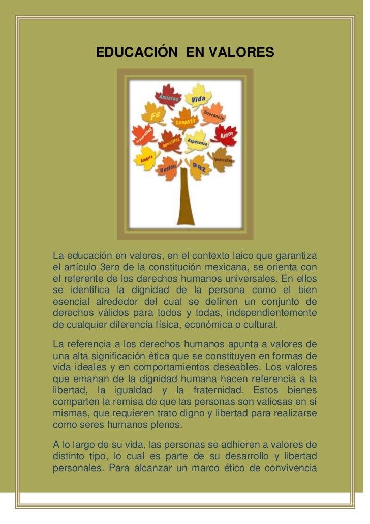 EDUCACIÓN  EN VALORES<br />La educación en valores, en el contexto laico que garantiza el artículo 3ero de la constitución...