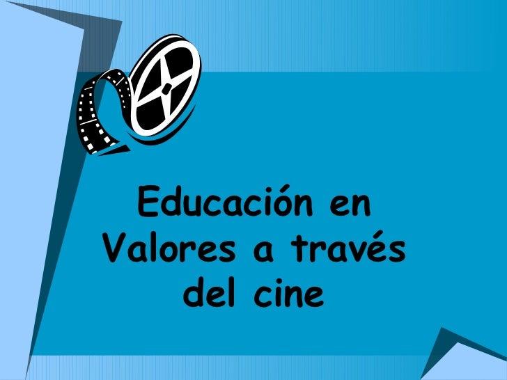 Educación enValores a través    del cine