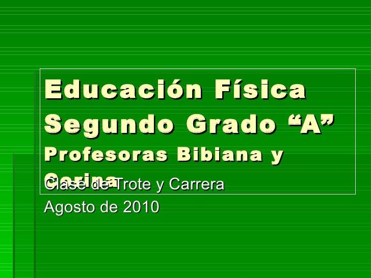 """Educación Física Segundo Grado """"A"""" Profesoras Bibiana y Corina Clase de Trote y Carrera Agosto de 2010"""