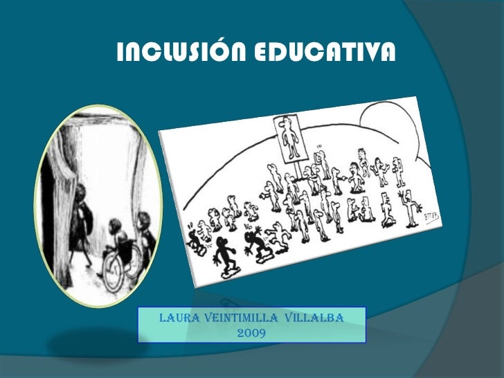 INCLUSIÓN EDUCATIVA<br />LAURA VEINTIMILLA  VILLALBA<br />2009<br />
