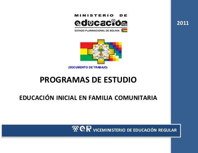 1 2011 VICEMINISTERIO DE EDUCACIÓN REGULAR ((DDOOCCUUMMEENNTTOO DDEE TTRRAABBAAJJOO)) PROGRAMAS DE ESTUDIO EDUCACIÓN INICI...