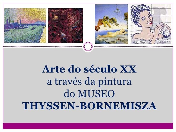 Arte do século XXa través da pintura do MUSEO THYSSEN-BORNEMISZA<br />