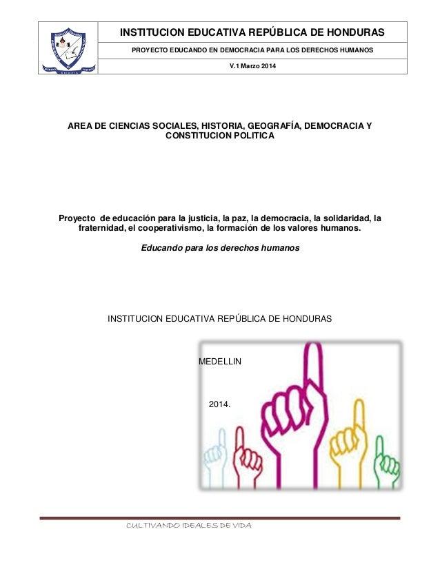 CULTIVANDO IDEALES DE VIDA INSTITUCION EDUCATIVA REPÚBLICA DE HONDURAS PROYECTO EDUCANDO EN DEMOCRACIA PARA LOS DERECHOS H...