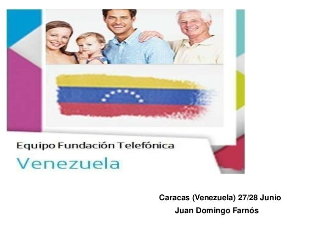 Caracas (Venezuela) 27/28 JunioJuan Domingo Farnós