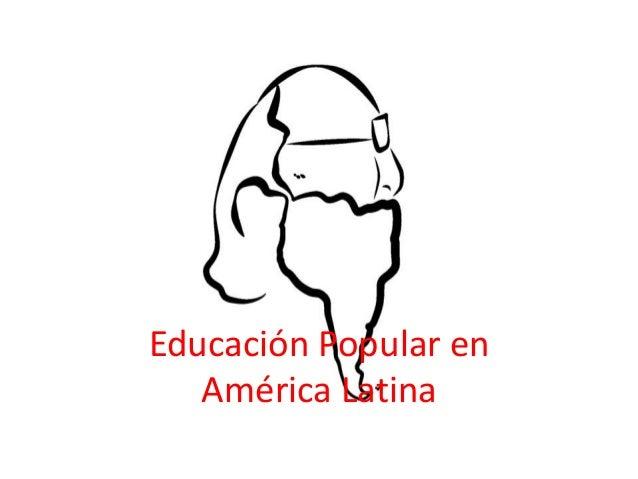 Educación Popular en  América Latina