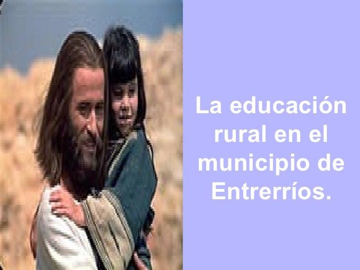 La educación rural en el municipio de Entrerríos.