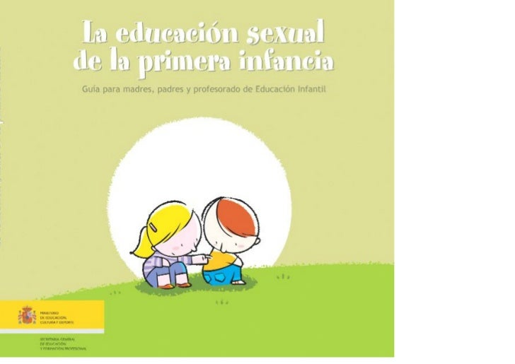 La educación sexual de la primera infancia.Guía para madres, padres y profesorado de Educación InfantilAutoras:Graciela He...