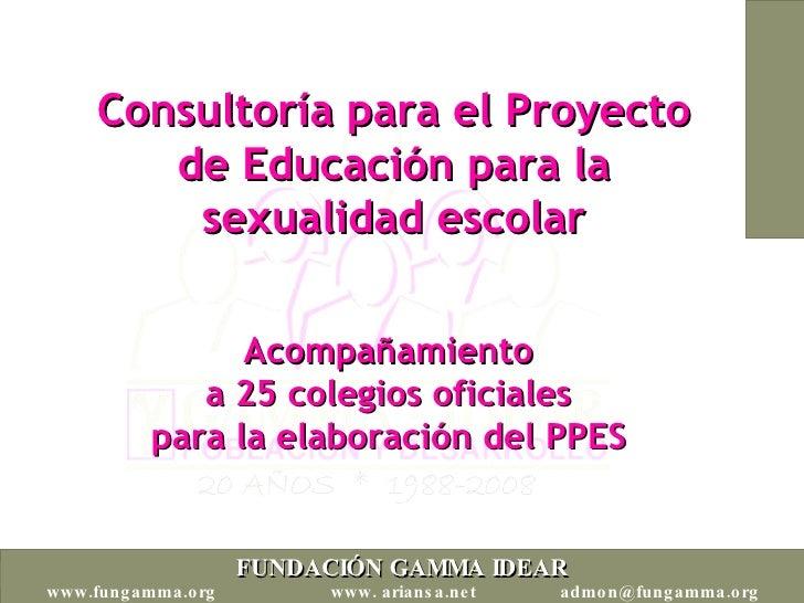 Consultoría para el Proyecto de Educación para la sexualidad escolar Acompañamiento  a 25 colegios oficiales  para la elab...