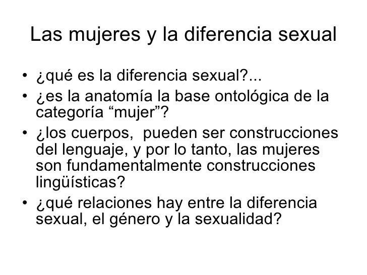 Las mujeres y la diferencia sexual <ul><li>¿qué es la diferencia sexual?... </li></ul><ul><li>¿es la anatomía la base onto...