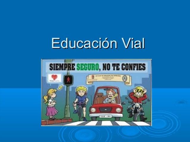 Educación VialEducación Vial