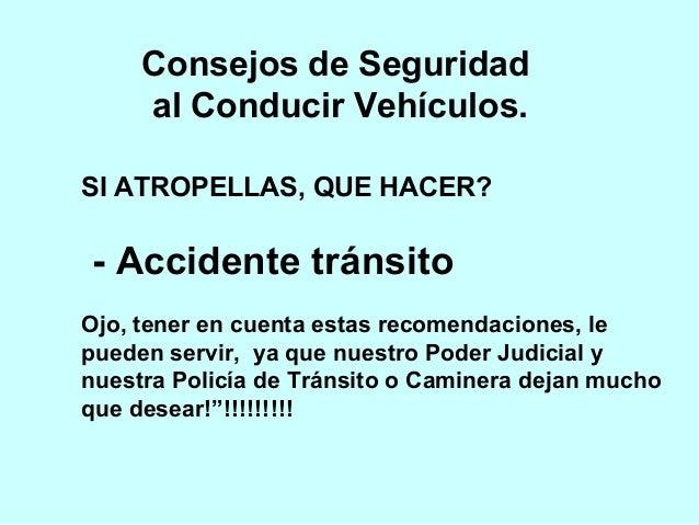 Consejos de Seguridad al Conducir Vehículos. SI ATROPELLAS, QUE HACER? - Accidente tránsito  Ojo, tener en cuenta estas r...