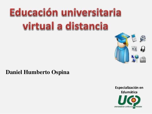 Especialización en  Edumática  Daniel Humberto Ospina