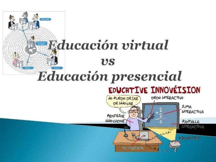 Características económicas            Educación presencial                                  Educación virtualBasada en la ...