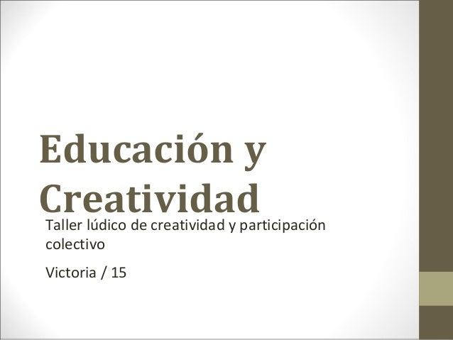 Educación y CreatividadTaller lúdico de creatividad y participación colectivo Victoria / 15