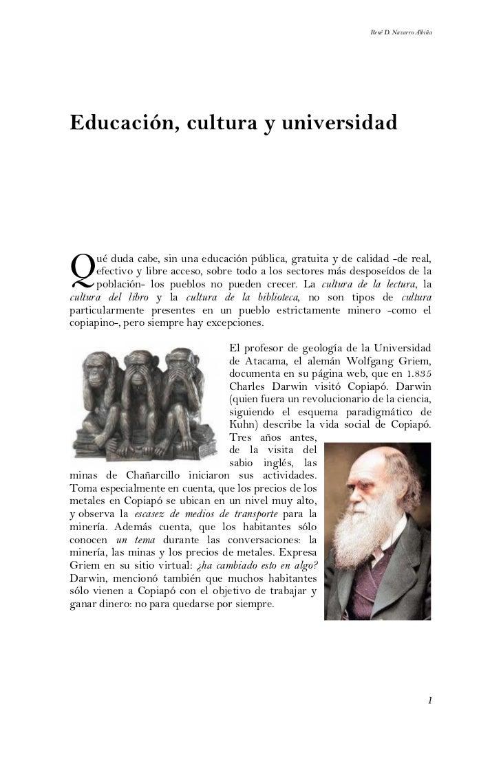 René D. Navarro AlbiñaEducación, cultura y universidadQ     ué duda cabe, sin una educación pública, gratuita y de calidad...